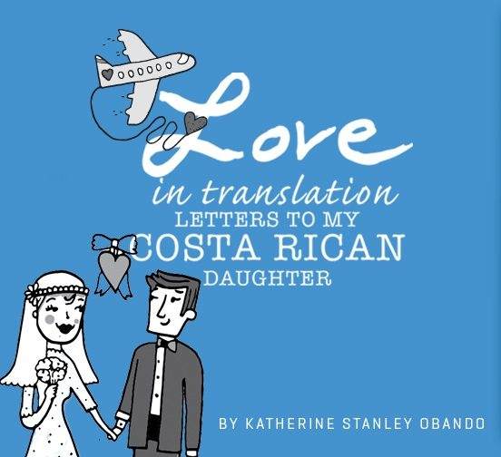 Love in Translation - an ode to Costa Rica